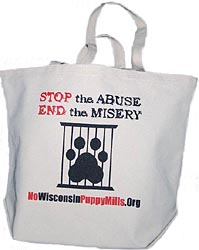 "Join the Wisconsin Puppy Mill Project Green Team with our ""Stop the Abuse/End the Misery"" sturdy canvas tote bags."